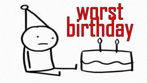 The WORST birthday of my life…