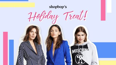 Are you ready for Shopbop's holiday treat?
