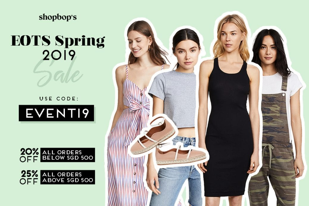 Shopbop's EOTS Spring 2019 sale is up!